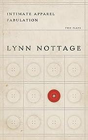 Intimate Apparel/Fabulation de Lynn Nottage
