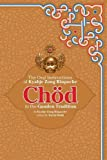 Chod in the Ganden Tradition: The Oral Instructions of Kyabje Zong Rinpoche, Zong, Kyabje