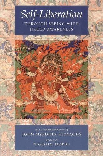 Self-Liberation Through Seeing With Naked Awareness, by Reynolds, JM (Ed)