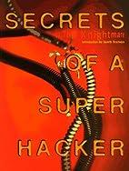 Secrets of a Super Hacker by Knightmare