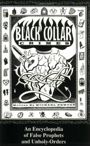 Black Collar Crimes: An Encyclopedia of False Prophets and Unholy Orders, Newton, Michael