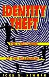 Identity Theft: The Cybercrime of the Millennium, Newman, John Q.