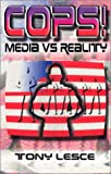 Cops: Media Vs. Reality, Lesce, Tony