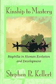 Kinship to mastery : biophilia in human…