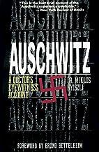 Auschwitz: A Doctor's Eyewitness Account by…