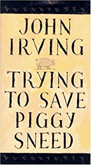 Trying to Save Piggy Sneed por John Irving
