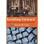 Scrolling Forward Making Sense of Documents in the Digital Age