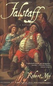 Falstaff: A Novel por Robert Nye