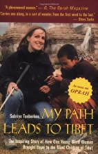 My Path Leads to Tibet: The Inspiring Story…