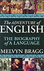 The Adventure of English: The Biography of a…