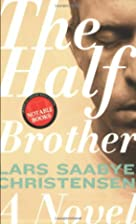 The Half Brother: A Novel by Lars Saabye…