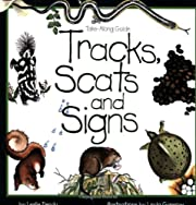 Tracks, Scats and Signs (Take Along Guides)…