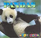 Giant Pandas (Wild Ones) by Jill Anderson