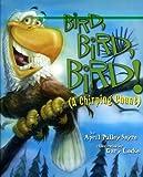 Bird, Bird, Bird!: A Chirping Chant…