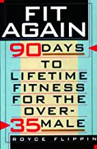Fit Again: 90 Days to Lifetime Fitness for…