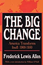 The Big Change: America Transforms Itself…
