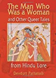 The man who was a woman and other queer tales from Hindu lore / [compiled by] Devdutt Pattanaik