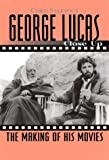 George Lucas : [the making of his movies] / Chris Salewicz