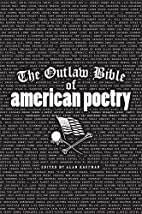 The Outlaw Bible of American Poetry by Alan…