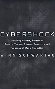 Cybershock: Surviving Hackers, Phreakers,…