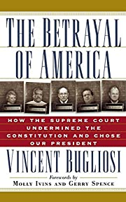 The Betrayal of America: How the Supreme…
