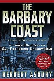 The Barbary Coast: An Informal History of…