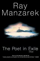 The Poet in Exile by Ray Manzarek