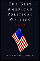 The Best American Political Writing 2004 by…