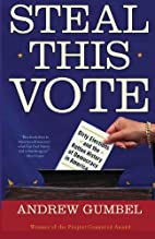 Steal This Vote: Dirty Elections and the…