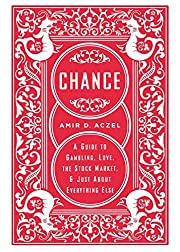 Chance: A Guide to Gambling, Love, the Stock…