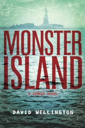 Monster Island: A Zombie Novel, Wellington, David