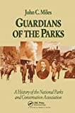 Guardians of the parks : a history of the National Parks and Conservation Association / John C. Miles