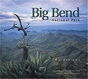 Big Bend National Park Impressions…
