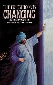 The Priesthood Is Changing de Kelley Varner