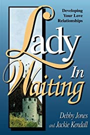 Lady in Waiting: Developing Your Love…