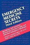 Emergency medicine secrets / [edited by] Vince Markovchick, Peter T. Pons, Katherine M. Bakes