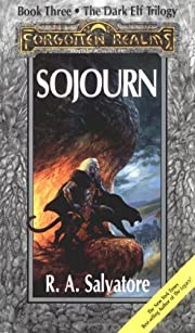 Sojourn: The Dark Elf Trilogy, Part 3…