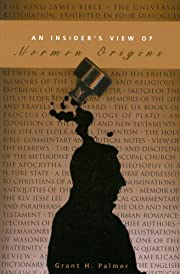 An Insider's View of Mormon Origins –…