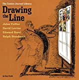 Drawing the line / by Gary Groth ; interviews with Jules Feiffer, David Levine, Edward Sorel, Ralph Steadman