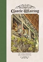 Castle Waiting – tekijä: Linda Medley