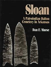 Sloan: A Paleoindian Dalton Cemetery in…
