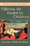 Offering the Gospel to Children af Gretchen…