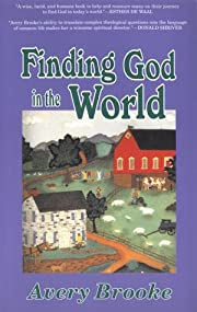 Finding God in the World: Reflections on a…