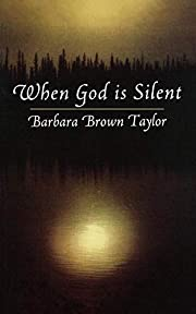 When God is Silent (Lyman Beecher Lectures,…
