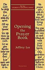Opening the Prayer Book (New Church's…