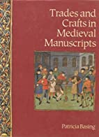 Trades and Crafts in Medieval Manuscripts by…