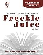 Freckle Juice (Teacher Guide) by Novel Units