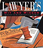 Lawyer's Wit and Wisdom: Quotations on the…