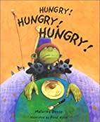 Hungry! Hungry! Hungry! by Malachy Doyle