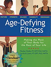 Age Defying Fitness: Making the Most of Your…